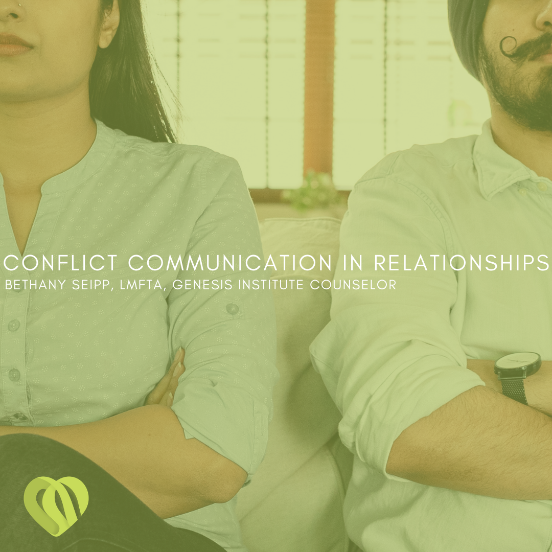 Conflict Communication in Relationships – Bethany Seipp, LMFTA