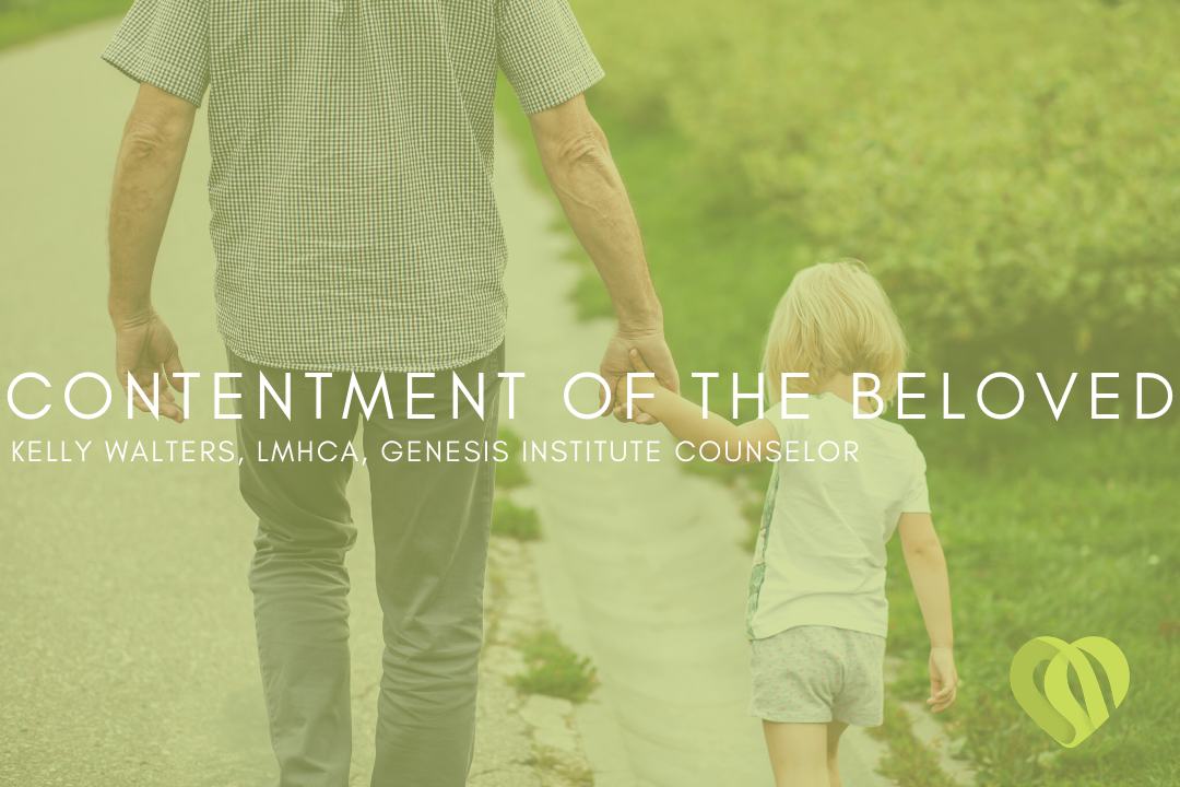 The Glorious Contentment That flows to the Beloved – Kelly Walters, LMHCA