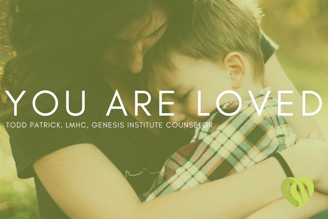 You Are Loved – Todd Patrick, LMHC
